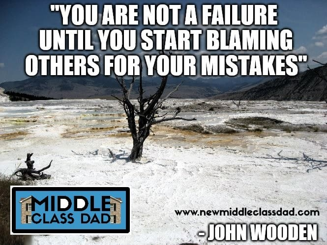 John Wooden quote overcoming fear of failure Middle Class Dad