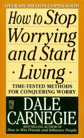 benefits of facing your fears Middle Class Dad Dale Carnegie book How to Stop Worrying and Start Living