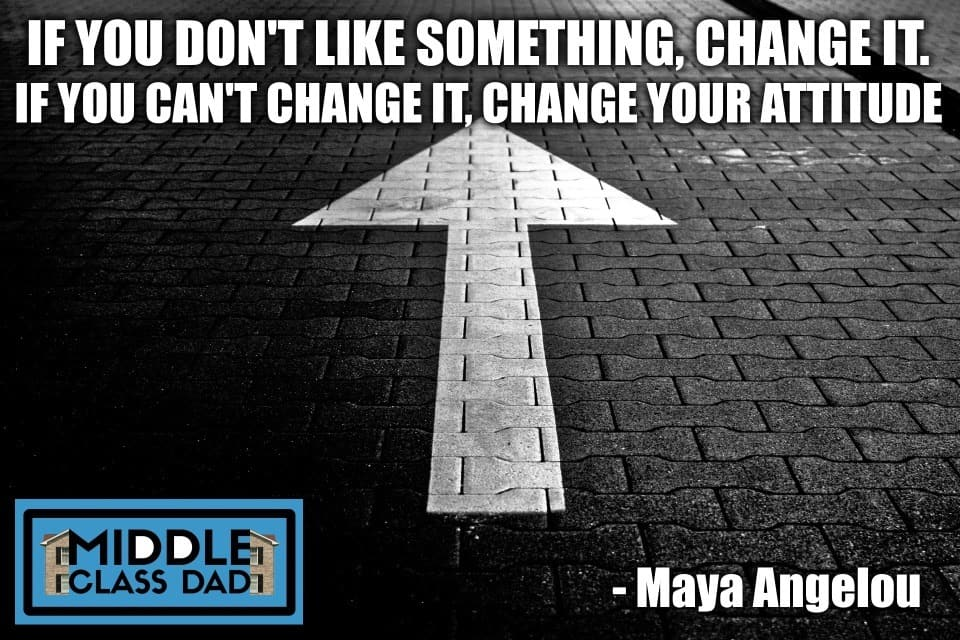 poor-parenting-examples-change-quote-maya-angelou-middle-class-dad