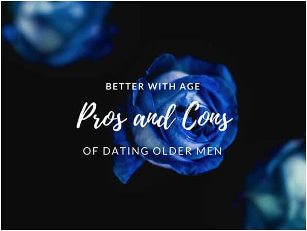 9 Surprising Pros and Cons of Dating Older Men You Should Know