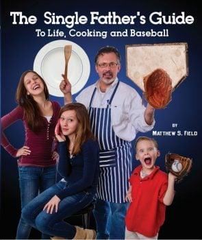single dad blogs Middle Class Dad Single Father's Guide to Life, Cooking and Baseball book cover