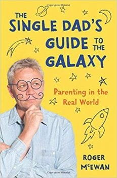 single dad blogs Middle Class Dad Single Dad's Guide to the Galaxy book cover