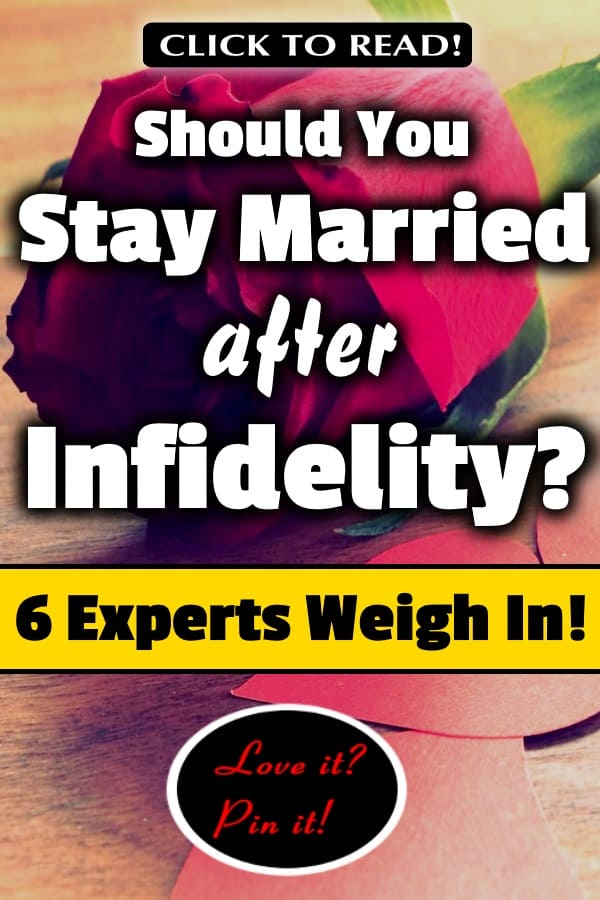 Should You Stay Married After Infidelity? 6 Experts Weigh In!