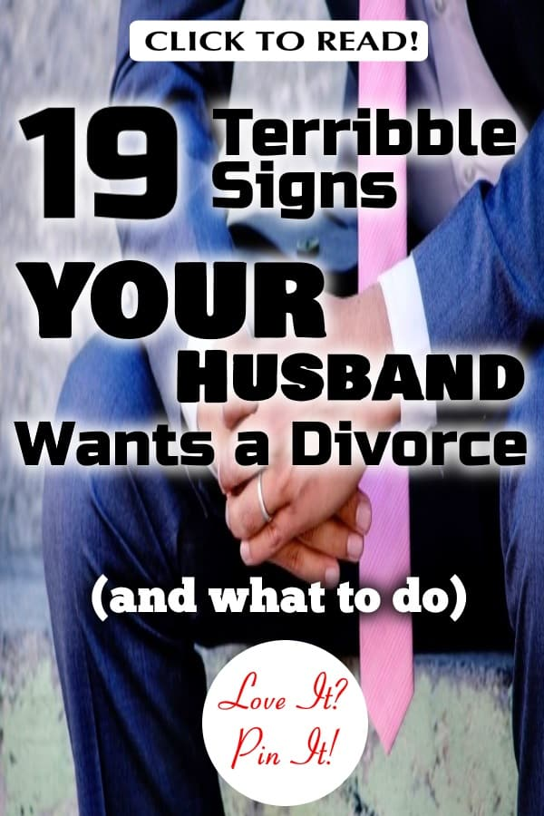 19 Terrible Signs Your Husband Wants a Divorce (and what to do)
