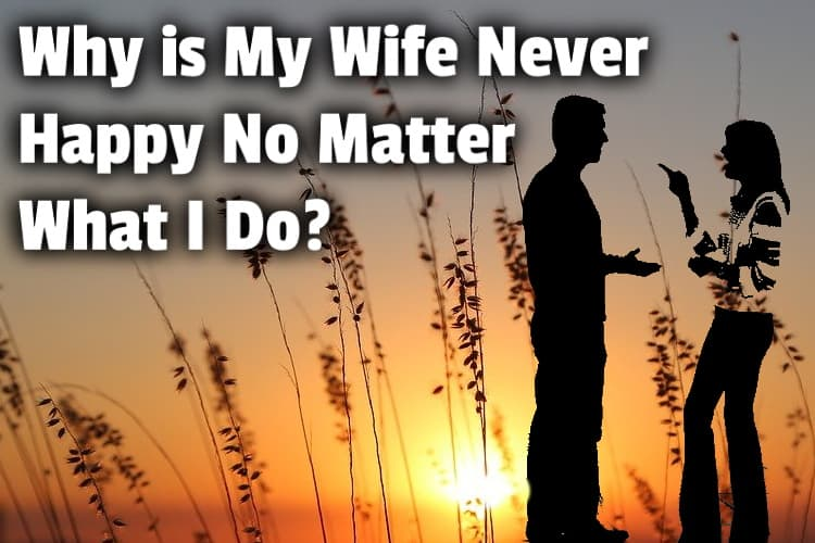 wife never happy lg